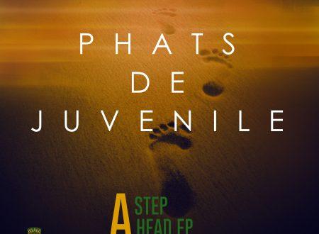 Phats De Juvenile – Step A Ahead EP [Bush Doctor Recordings]